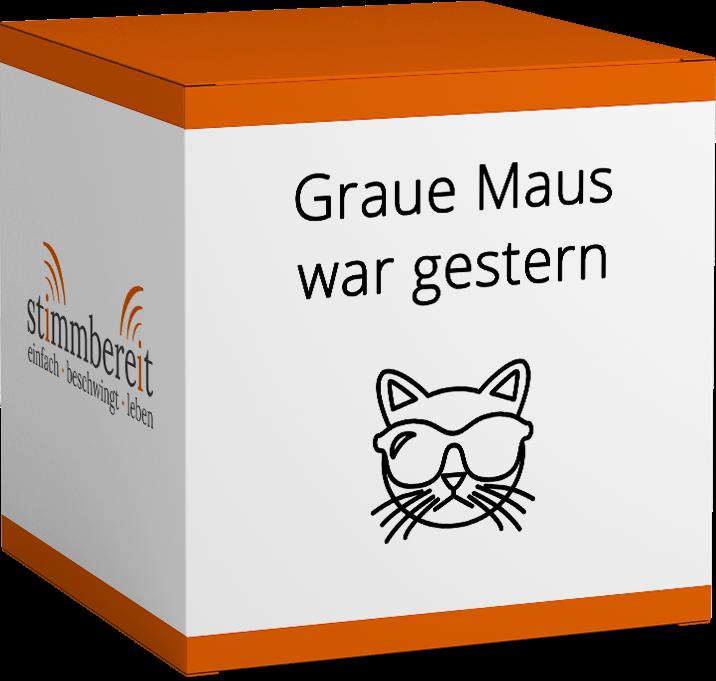 Graue Maus war gestern-stimmbereit-Sigrid-Haas
